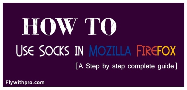How To Use Socks in Firefox Your Way To Success