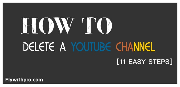 11 Easy Steps To Delete A YouTube Channel