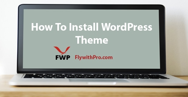 How to install Theme on WordPress Website or Blog