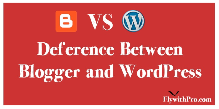 Deference Between Blogger and WordPress