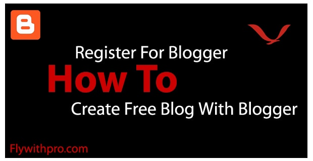 How To Register Your Account With Blogger