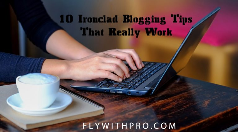 10 Ironclad Blogging Tips That Really Work