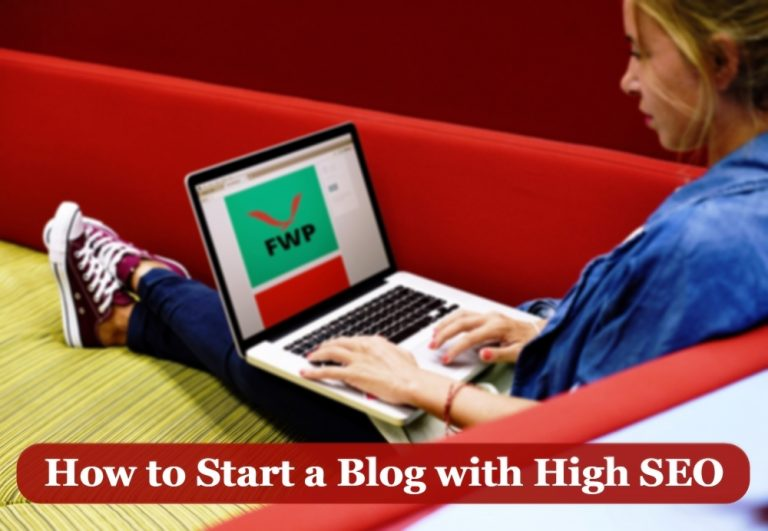 How to Start a Blog with High SEO