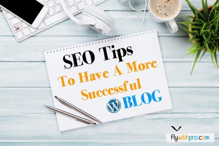 SEO Tips To Have A More Successful Blog