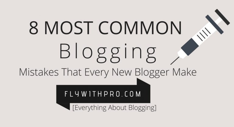 8 Most Common Blogging Mistakes That Every New Blogger Make (avoid them)