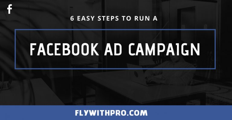 6 Easy Steps To Run A Facebook Ad Campaign