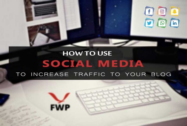 How to Use Social Media To Increase Traffic To Your Blog