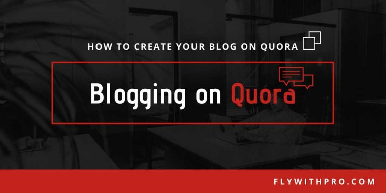 Blogging on Quora: Learn How to Blog on Quora