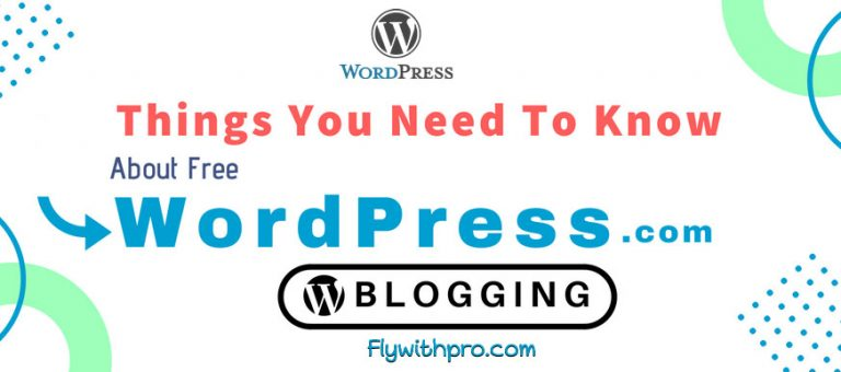 6 Things You Need To Know About Free WordPress Blogging