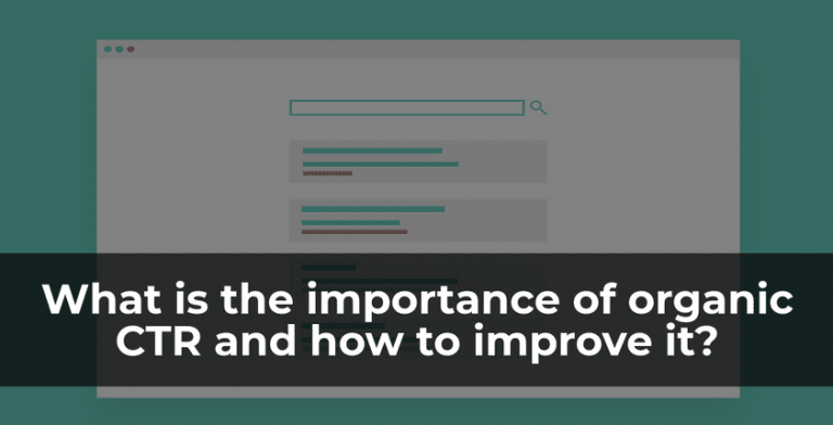 What is the importance of organic CTR and how to improve it