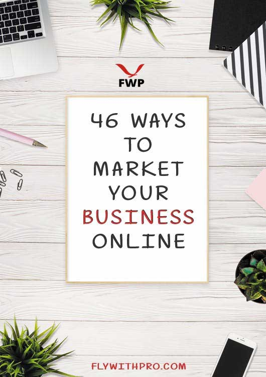 46 Ways to Market Your Business Online (Marketing ideas)